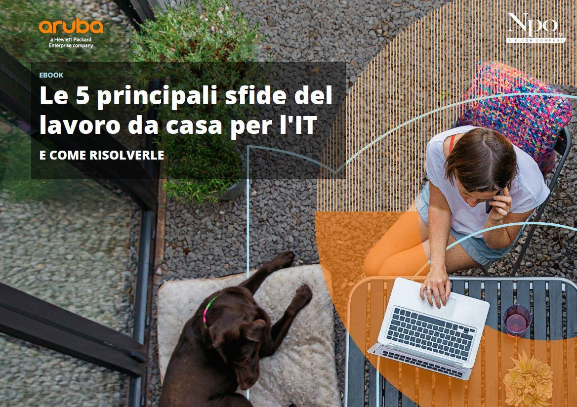 E-BOOK. Le 5 principali sfide del lavoro da casa per l'IT e come risolverle