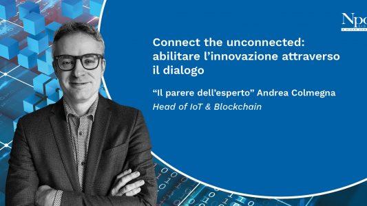 Connect the unconnected: abilitare l'innovazione attraverso il dialogo.
